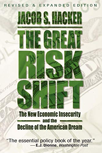 9780195335347: The Great Risk Shift: The New Economic Insecurity and the Decline of the American Dream