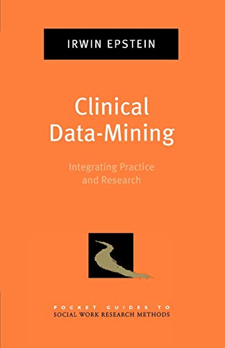9780195335521: Clinical Data-Mining: Integrating Practice and Research