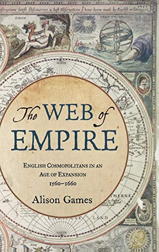 9780195335545: The Web of Empire: English Cosmopolitans in an Age of Expansion, 1560-1660