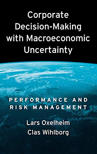 9780195335743: Corporate Decision-Making with Macroeconomic Uncertainty: Performance and Risk Management