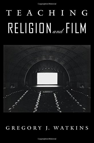 Teaching Religion and Film: Gregory J Watkins