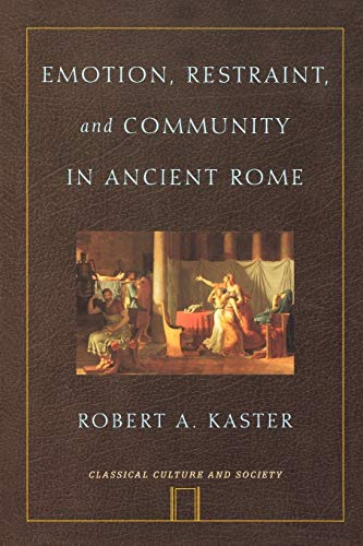9780195336078: Emotion, Restraint, and Community in Ancient Rome (Classical Culture and Society)