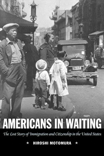 9780195336085: Americans in Waiting: The Lost Story of Immigration and Citizenship in the United States