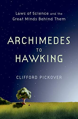 9780195336115: Archimedes to Hawking: Laws of Science and the Great Minds Behind Them