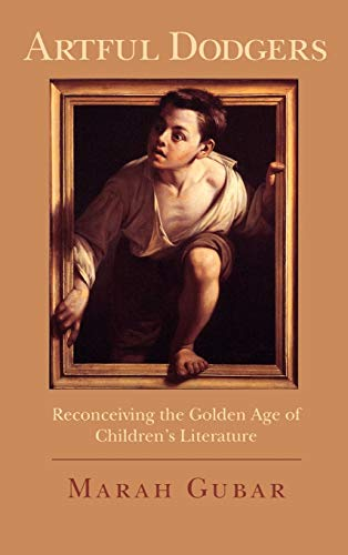 9780195336252: Artful Dodgers: Reconceiving the Golden Age of Children's Literature