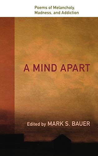 9780195336405: A Mind Apart: Poems of Melancholy, Madness, and Addiction