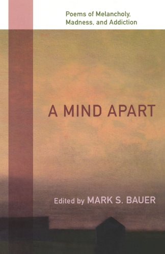 9780195336412: A Mind Apart: Poems of Melancholy, Madness, and Addiction