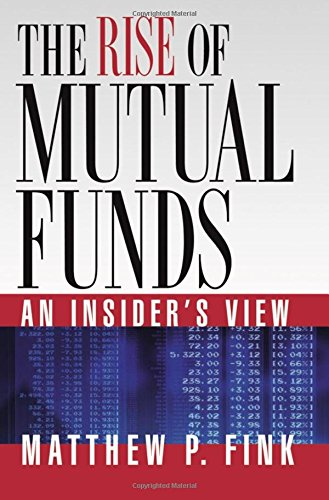 9780195336450: The Rise of Mutual Funds: An Insider's View