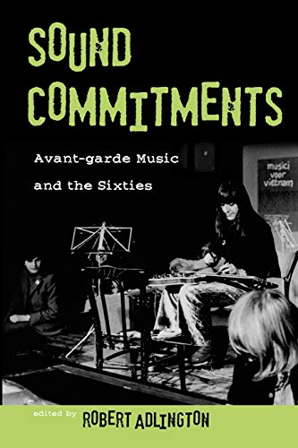 9780195336658: Sound Commitments: Avant-Garde Music and the Sixties