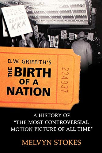 9780195336795: D.W. Griffith's the Birth of a Nation: A History of the Most Controversial Motion Picture of All Time