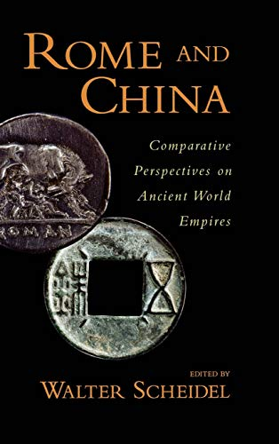 9780195336900: Rome and China: Comparative Perspectives on Ancient World Empires (Oxford Studies in Early Empires)