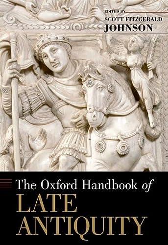9780195336931: The Oxford Handbook of Late Antiquity (Oxford Handbooks)