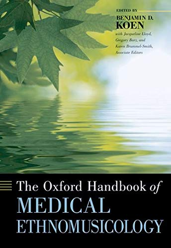 The Oxford Handbook of Medical Ethnomusicology (Oxford Handbooks)