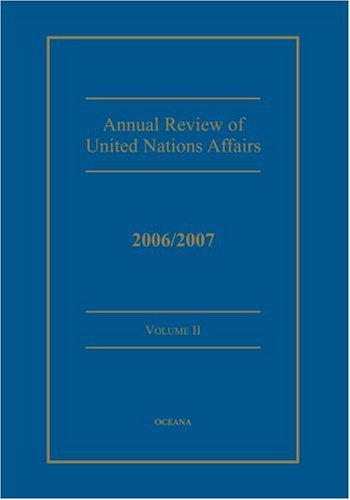 Annual Review of United Nations Affairs: 2006/2007 Volume 2: Karl P. Sauvant