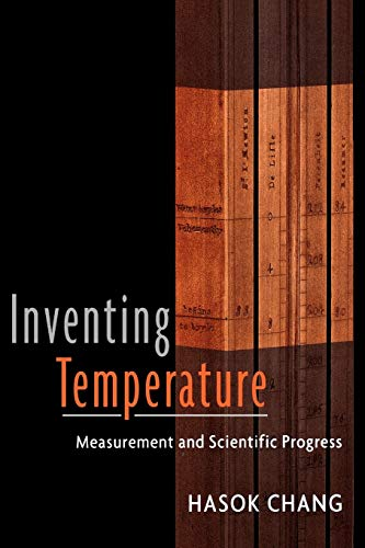 9780195337389: Inventing Temperature: Measurement and Scientific Progress (Oxford Studies in the Philosophy of Science)