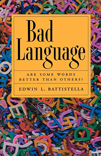9780195337457: Bad Language: Are Some Words Better Than Others?