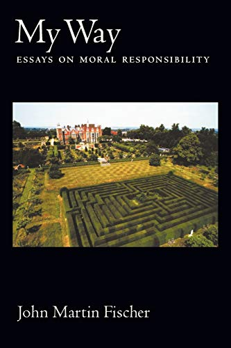 9780195337464: My Way: Essays on Moral Responsibility