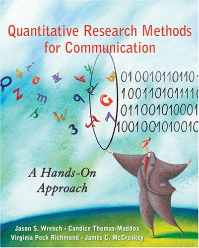 Quantitative Research Methods for Communication: A Hands-On: Wrench, Jason S.;