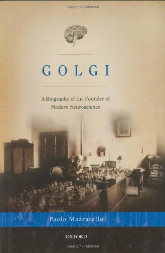 9780195337846: Golgi: A Biography of the Founder of Modern Neuroscience