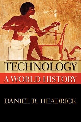 Technology: A World History (New Oxford World History): Headrick, Daniel R.
