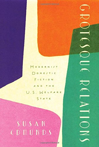9780195338539: Grotesque Relations: Modernist Domestic Fiction and the U.S. Welfare State
