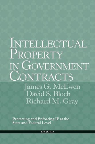 9780195338560: Intellectual Property in Government Contracts: Protecting and Enforcing IP at the State and Federal Level