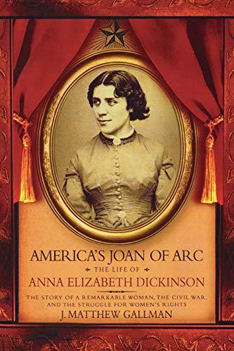 9780195339260: America's Joan of Arc: The Life of Anna Elizabeth Dickinson