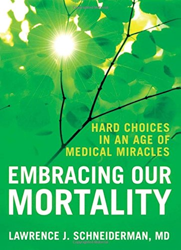 9780195339451: Embracing Our Mortality: Hard Choices in an Age of Medical Miracles