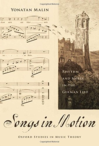 9780195340051: Songs in Motion: Rhythm and Meter in the German Lied (Oxford Studies in Music Theory)