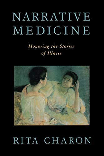9780195340228: Narrative Medicine: Honoring the stories of illness