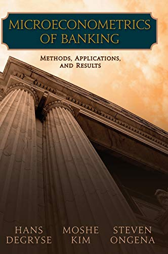 Microeconometrics of Banking: Methods, Applications, and Results: Hans Degryse