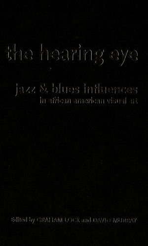 9780195340501: The Hearing Eye: Jazz & Blues Influences in African American Visual Art