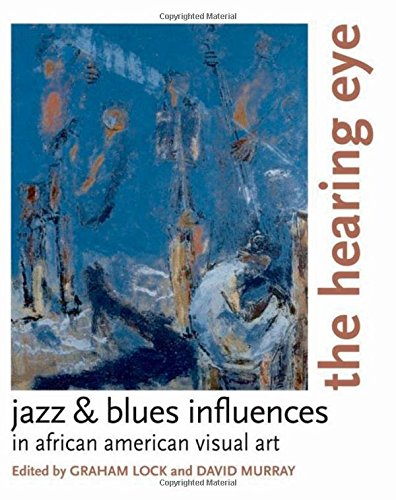 9780195340518: The Hearing Eye: Jazz & Blues Influences in African American Visual Art