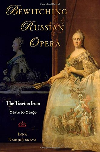 9780195340587: Bewitching Russian Opera: The Tsarina from State to Stage
