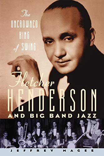 9780195340655: The Uncrowned King of Swing: Fletcher Henderson and Big Band Jazz