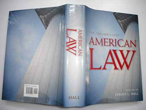 The Oxford Guide to the American Law: Hall, Kermit L.