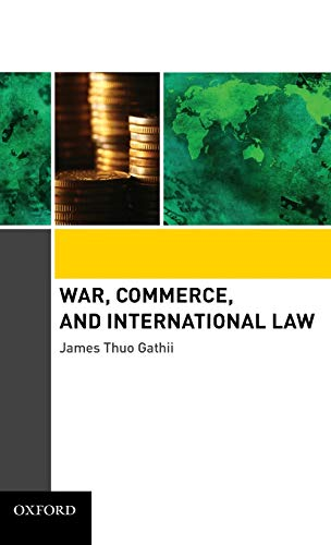 9780195341027: War, Commerce, and International Law