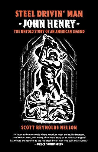 9780195341195: Steel Drivin' Man: John Henry, the Untold Story of an American Legend