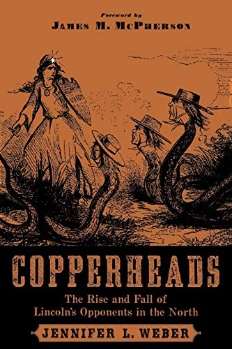 9780195341249: Copperheads: The Rise and Fall of Lincoln's Opponents in the North