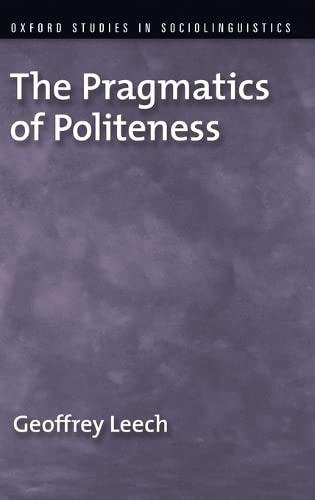 9780195341386: The Pragmatics of Politeness