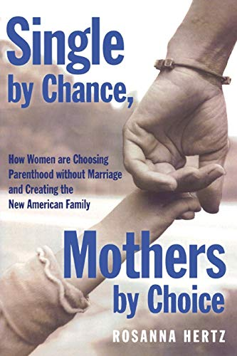 9780195341409: Single by Chance, Mothers by Choice: How Women are Choosing Parenthood without Marriage and Creating the New American Family