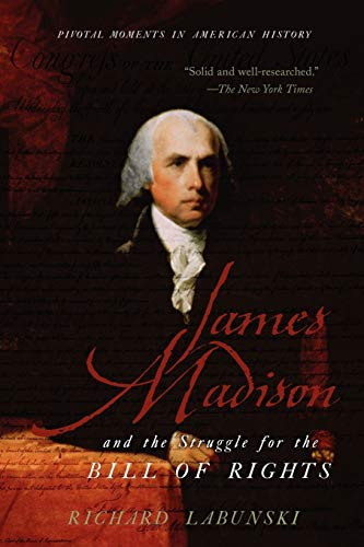 9780195341423: James Madison and the Struggle for the Bill of Rights (Pivotal Moments in American History)