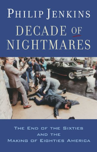 9780195341584: Decade of Nightmares: The End of the Sixties and the Making of Eighties America