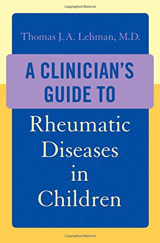 9780195341904: A Clinician's Guide to Rheumatic Diseases in Children