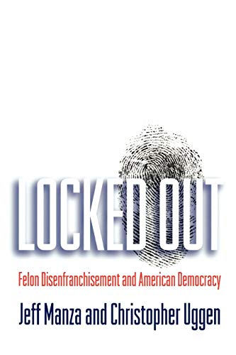 9780195341942: Locked Out: Felon Disenfranchisement and American Democracy (Studies in Crime and Public Policy)