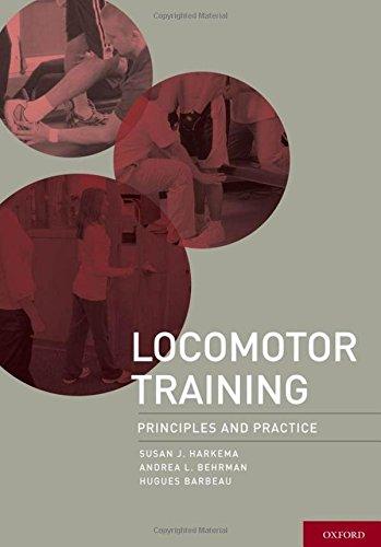 Locomotor Training: Principles and Practice: Susan Harkema PhD