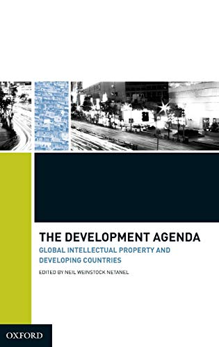 9780195342109: The Development Agenda: Global Intellectual Property and Developing Countries