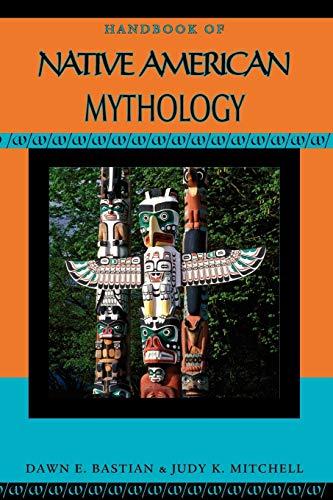 9780195342321: Handbook of Native American Mythology (Handbooks of World Mythology)