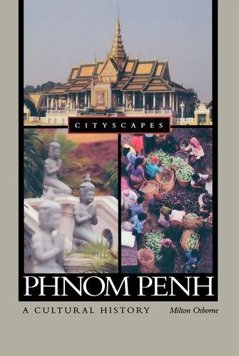 9780195342475: Phnom Penh: A Cultural History (Cityscapes)