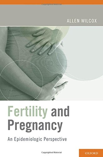 9780195342864: Fertility and Pregnancy: An Epidemiologic Perspective
